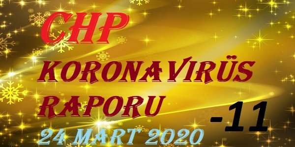 CHP Koronavirüs Raporu - 24 Mart 2020 - 11'inci bölüm
