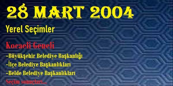 28 Mart 2004 Kocaeli Belediyeler Seçim sonuçları