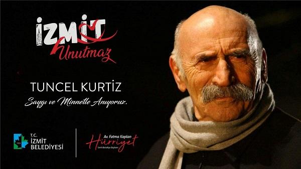 Tuncel Kurtiz 'İzmit Unutmaz' etkinlikleri kapsamında anılıyor